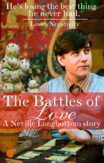 The Battles of Love: A Neville Longbottom fanfic