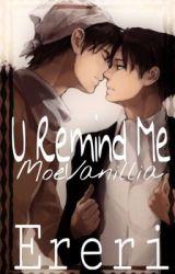 U remind me by MoeVanillia