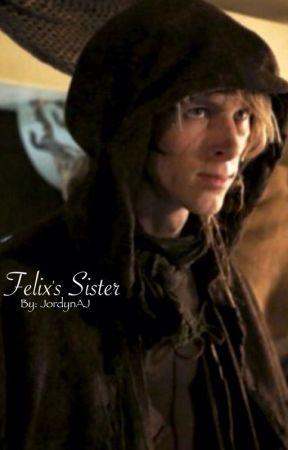Felix's Sister by JordynAJ