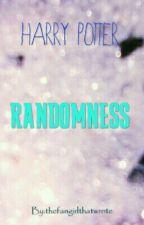 Harry Potter RANDOMNESS by 0thefifthmarauder0