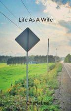 Life As A Heartland Wife by CharlaLee