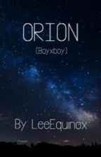 ORION [boyxboy] (on hold for marching season) by LeeEquinox