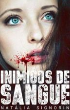 Inimigos de Sangue by NataliaSiignorin