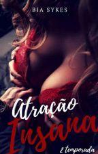 Atração Insana - Reescrevendo by bia_sykes