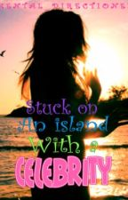 Stuck on an island with a celebrity?[On Hold] by Mental_Directioner