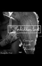 Forbidden Love by Devynee5SOS