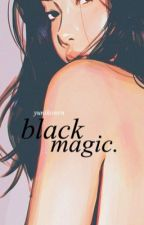 black magic by yunikowrn