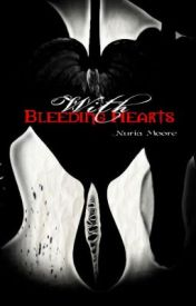 With Bleeding Hearts by firelipz
