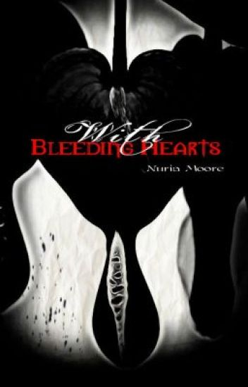 With Bleeding Hearts
