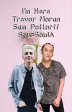 I'm here (Trevor Moran and Sam Pottorff) BoyxBoy (editing) by soursoulA