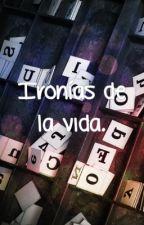 Ironias de la vida. by Andreitas34