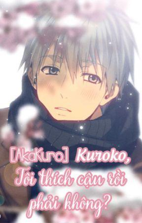 [Longfic] Kuroko, Tôi thích cậu rồi phải không? by Sasaki-Anzen