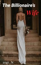 The Billionaire's Wife by angi_N