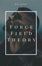 Forcefield theory •  zayn by mclarah