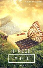 I Need You by JemimaDi