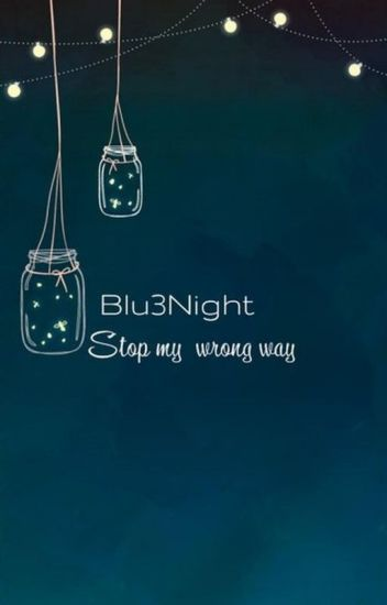 Stop my wrong way [girlxgirl] #Wattys2016