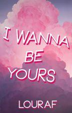 I wanna be yours l.s español by louraf