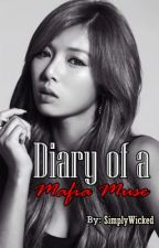 Diary of a Mafia Muse. by SimplyWicked