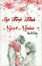 Sự Trả Thù Ngọt Ngào (Full)  by TeoNguxii