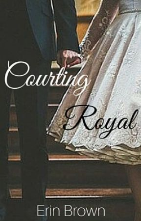 Courting Royal by erinbrownwrites