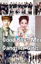 The Good Boys Meets The Gangster Girls [LuYoon ff. Ft ExoShidae] by Im_Jaja_Lu