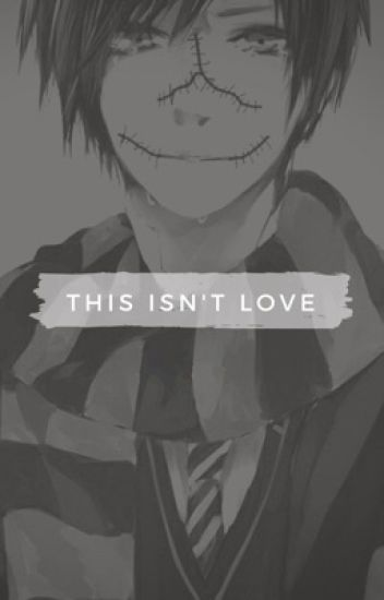 This Isn't Love (Homicidal Liu x Reader ) [ONGOING]