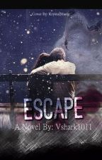 Escape by cliffvckyou
