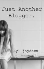 Just Another Blogger. by jaydexx__