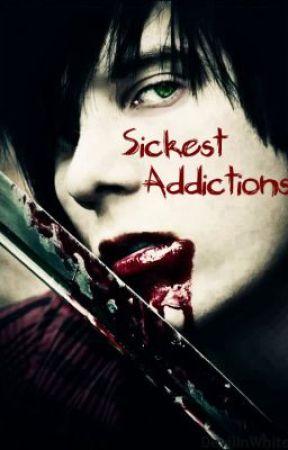 Sickest Addictions[BOYxBOY] by DevilInWhite