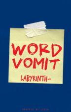 word vomit / RANTS by labyrinth-