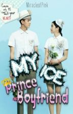 My Ice Prince Boyfriend [Sehun FF] by MiracleofPink