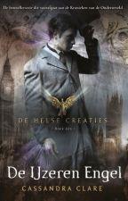 Cassandra Clare - De Helse Creaties - De IJzeren Engel by moonyoungadult