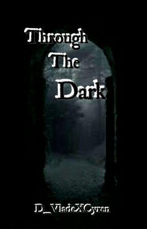 Through The Dark by D_VladeXCyren