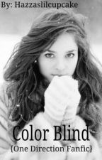Color Blind {One Direction Fanfic} by Hazzaslilcupcake