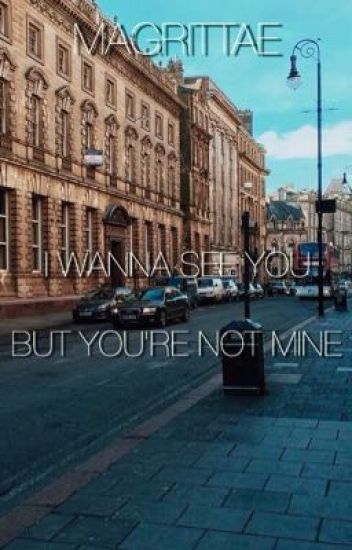 I wanna see you but you're not mine - Fenji