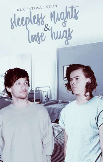 sleepless nights & loose hugs (larry au) ✔