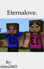 Eternalove, un amore per l'eternità. by claire2603