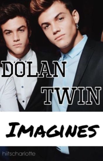 Dolan Twin Imagines