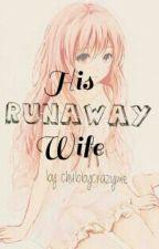 My Runaway Wife by chubbycrazyme