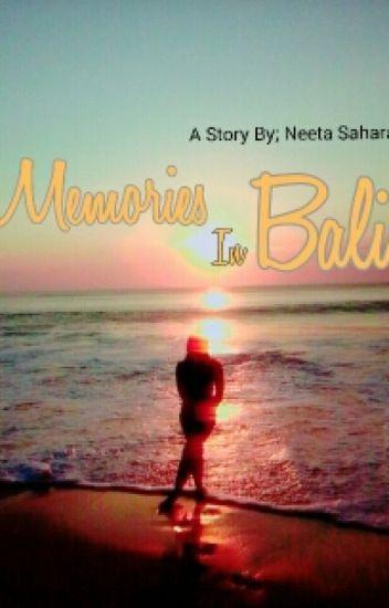 Memories In Bali