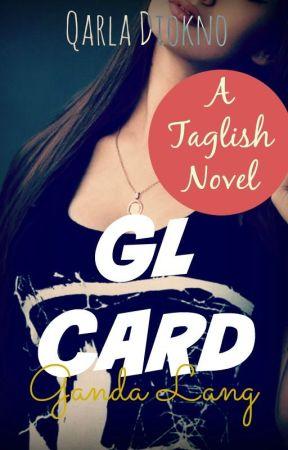 GL CARD (Ganda Lang) by MsQarlaDiokno