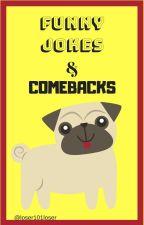 Funny Jokes and Comebacks by loser101loser