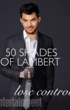 50 Shades of Lambert (Adam Lambert) by GlambertGirl_2000