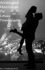 Arranged Marriage To Louis Tomlinson (Louis Tomlinson Love Story) by PerfectUnicorns