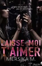 Laisse-moi t'aimer by Mersikaa