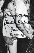 Unexpectedly (Justin Bieber FanFic) by maarshyy