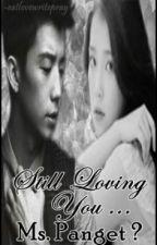 Still Loving You, Ms.Panget?[Book2] by Eychsiar_