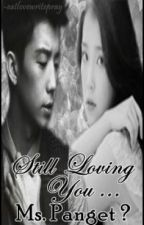 Still Loving You, Ms.Panget?[Book2] by Eychsiar_