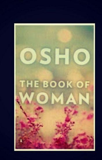 Osho The Book Of Woman Shanya12387 Wattpad