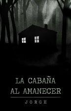La cabaña al amanecer by jorgitode13
